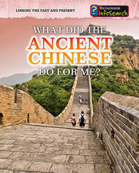 What Did the Ancient Chinese Do for Me? by Patrick Catel