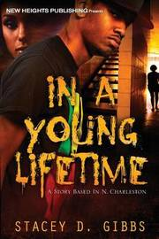In a Young Lifetime by Stacey D Gibbs