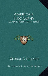 American Biography: Captain John Smith (1902) by George S. Hillard