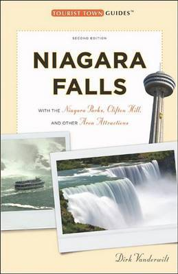 Niagara Falls: With the Niagara Parks, Clifton Hill, and Other Area Attractions by Dirk Vanderwilt