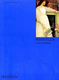 Whistler by Frances Spalding