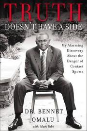 Truth Doesn't Have a Side by Bennet I. Omalu