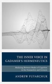 The Inner Voice in Gadamer's Hermeneutics by Andrew Fuyarchuk image