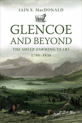 Glencoe and Beyond by Iain S. Macdonald