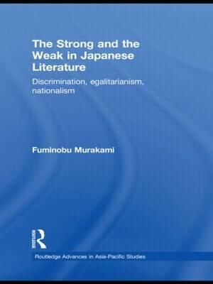 The Strong and the Weak in Japanese Literature by Fuminobu Murakami