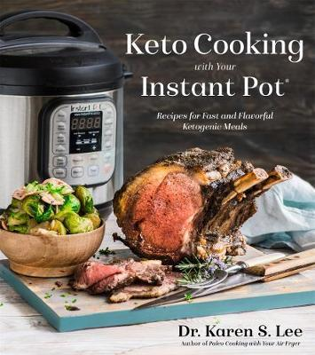 Keto Cooking with Your Instant Pot by Karen S Lee image