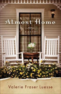 Almost Home by Valerie Fraser Luesse