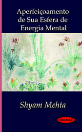 Aperfeicoamento De Sua Esfera De Energia Mental by Shyam Mehta image