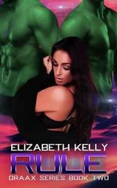 Rule by Elizabeth Kelly