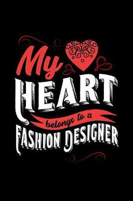 My Heart Belongs to a Fashion Designer by Dennex Publishing image