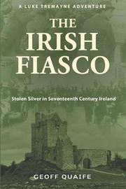 The Irish Fiasco by Geoff Quaife