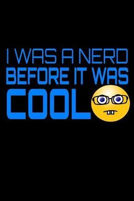 I Was A Nerd Before It Was Cool by Janice H McKlansky Publishing