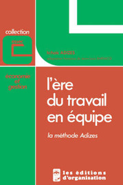L'ere Du Travail En Equipe (How To Solve The Mismanagement Crisis, French Edition) by Ichak Adizes image
