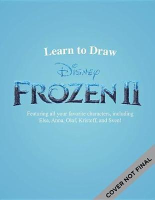 Learn to Draw Disney Frozen 2 by Walter Foster Jr Creative Team