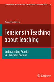 Tensions in Teaching about Teaching by Amanda Berry