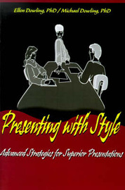 Presenting with Style: Advanced Strategies for Superior Presentation by Michael J. Dowling image