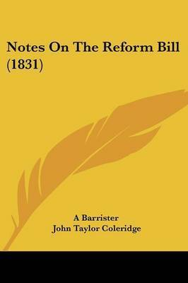 Notes On The Reform Bill (1831) by A Barrister