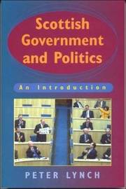 Scottish Government and Politics by Peter Lynch image