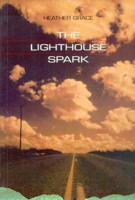 The Lighthouse Spark by Heather Grace