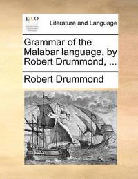 Grammar of the Malabar Language, by Robert Drummond, by Robert Drummond image
