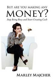 But Are You Making Any Money by Marley Majcher