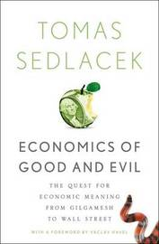 Economics of Good and Evil by Tomas Sedlacek