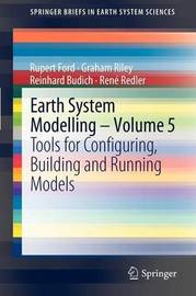 Earth System Modelling - Volume 5 by Rupert Ford