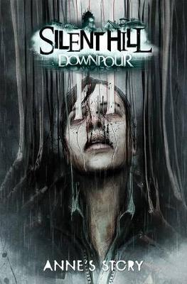Silent Hill Downpour Anne's Story by Tom Waltz