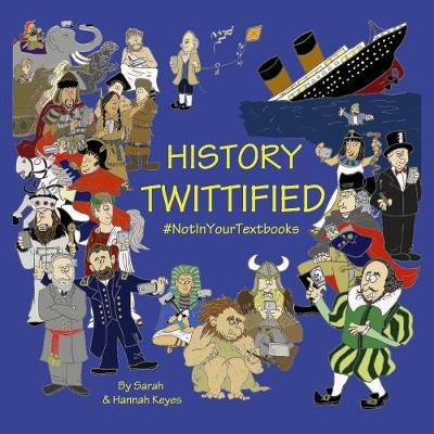 History Twittified by Sarah Keyes