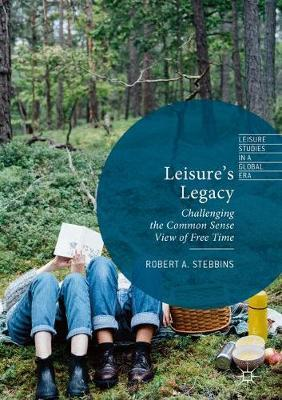 Leisure's Legacy by Robert A Stebbins image