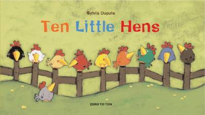 Ten Little Hens by Sylvia Dupuis image