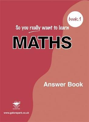 So You Really Want to Learn Maths: Book 1 by Serena Alexander