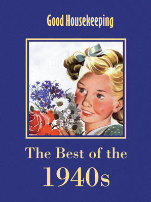 """Good Housekeeping"": The Best of the 1940s"