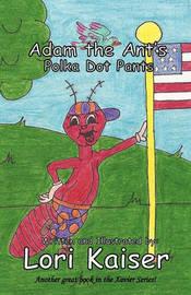 Adam the Ant's Polka Dot Pants by Lori Kaiser