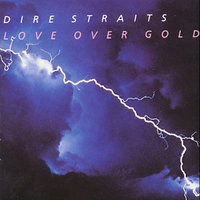 Love Over Gold by Dire Straits