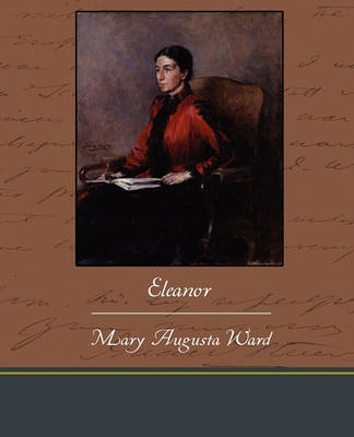 Eleanor by Mary Augusta Ward