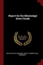 Report on the Mississippi River Floods image