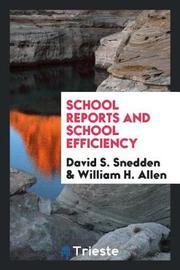 School Reports and School Efficiency by David S Snedden