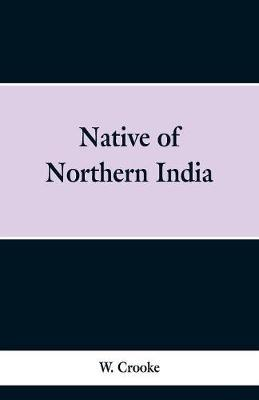 Native of Northern India by W. Crooke image