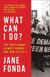 What Can I Do ?: My Path from Despair to Climate Action by Jane Fonda