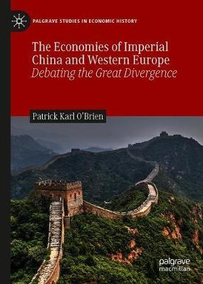 The Economies of Imperial China and Western Europe by Patrick O'Brien