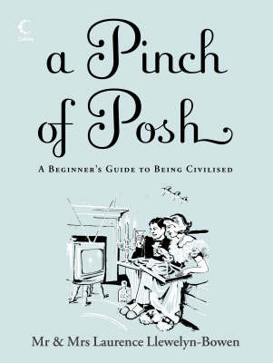 A Pinch of Posh: A Beginner's Guide to Being Civilised by Laurence Llewelyn-Bowen image
