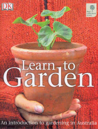 Learn to Garden: an Introduction to Gardening in Australia by Kindersley Dorling image