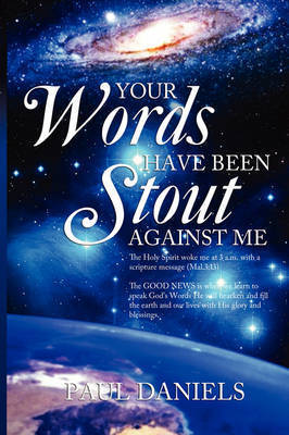 Your Words Have Been Stout Against Me by Paul Daniels