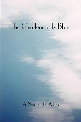 The Gentleman Is Blue by Tal Atkins