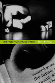 Art History after Modernism by Hans Belting