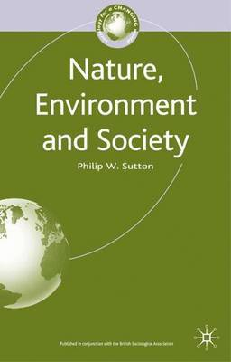 Nature, Environment and Society by Philip W. Sutton