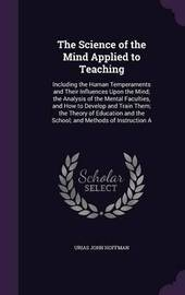 The Science of the Mind Applied to Teaching by Urias John Hoffman image