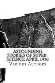 Astounding Stories of Super-Science April 1930 by Various Authors