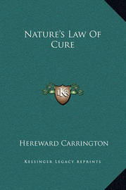 Nature's Law of Cure by Hereward Carrington
